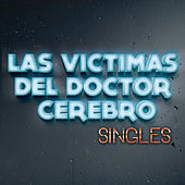 Singles by Victimas Del Doctor Cerebro