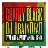 Play & Download Gyal You A Party Animal (DJ BrainDeaD Remix) by Charly Black | Napster