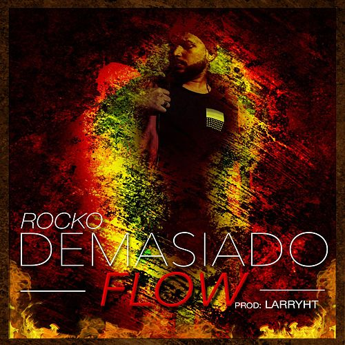 Demasiado Flow by Rocko