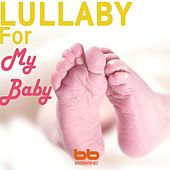 Lullaby for My Baby by Lullaby