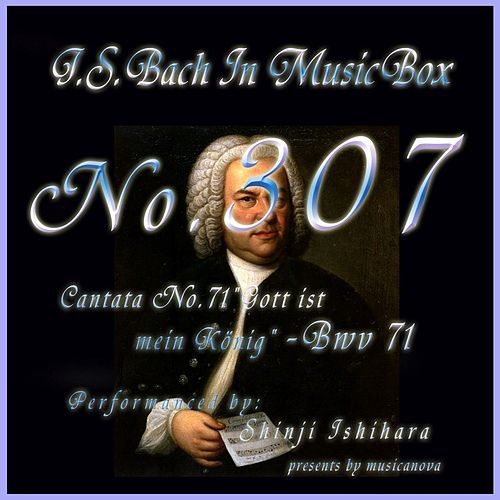 Play & Download Cantata No. 71, ''Gott ist mein Konig'', BWV 71 by Shinji Ishihara | Napster