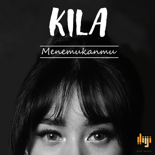 Play & Download Menemukanmu by Kila | Napster