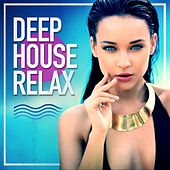 Play & Download Deep House Relax by Various Artists | Napster