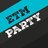 Play & Download Etm Party, Vol. 12 by Various Artists | Napster