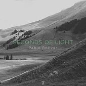 Play & Download Seconds of Light by Pablo Bolivar | Napster