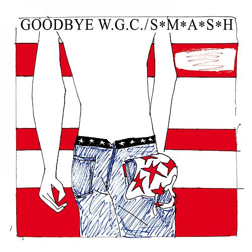 Play & Download Goodbye Welwyn Garden City by S*M*A*S*H | Napster