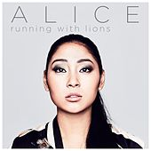 Play & Download Running With Lions by Alice | Napster