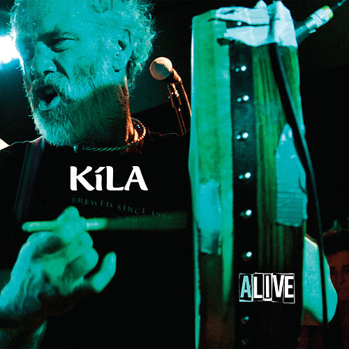 Play & Download Kila Alive by Kila | Napster