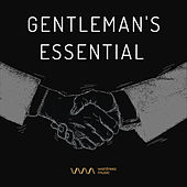Play & Download Gentleman's Essential by Various Artists | Napster