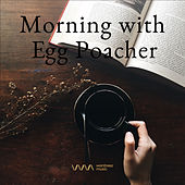 Play & Download Morning with Egg Poacher by Various Artists | Napster