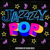 Play & Download Jazzy Pop by Audio Idols | Napster