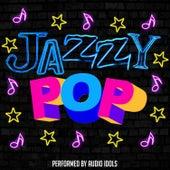 Jazzy Pop by Audio Idols