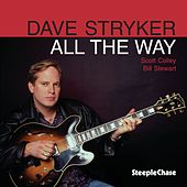 All the Way by Dave Stryker