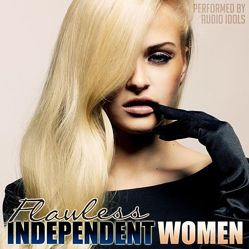 Play & Download Flawless Independent Women by Audio Idols | Napster