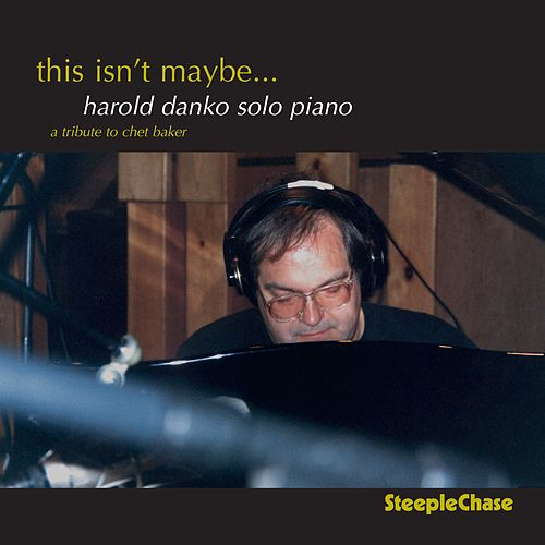 Play & Download This Isn't Maybe by Harold Danko | Napster