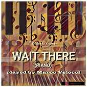 Play & Download Wait There by Marco Velocci | Napster