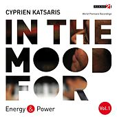 Play & Download In the Mood for Energy & Power, Vol. 1: Charpentier, Mozart, Chopin, Gottschalk, Rimsky-Korsakov, Rachmaninoff... (Classical Piano Hits) by Various Artists | Napster