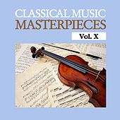 Play & Download Classical Music Masterpieces, Vol. X by Various Artists | Napster
