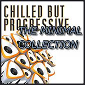 CHILLED BUT PROGRESSIVE - THE MINIMAL COLLECTION (40 Tracks) by Various Artists