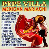 Play & Download Pepe Villa Mexican Mariachi by Mariachi Mexico De Pepe Villa | Napster