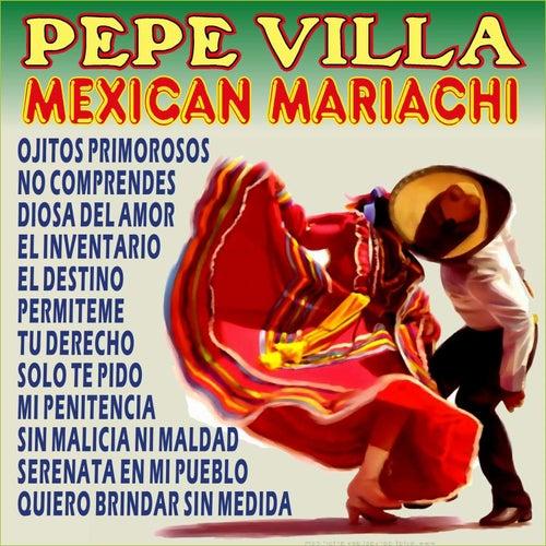 Play & Download Pepe Villa Mexican Mariachi by Mariachi Mexico De Pepe Villa | Napster