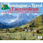Play & Download Montagne et Tyrol à l'accordéon by Various Artists | Napster