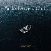 Play & Download Yacht Drivers Club by Various Artists | Napster