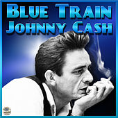 Play & Download Blue Train (I Walk The Line) by Johnny Cash | Napster