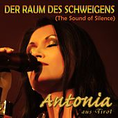 Der Raum des Schweigens (The Sound of Silence) von Antonia Aus Tirol