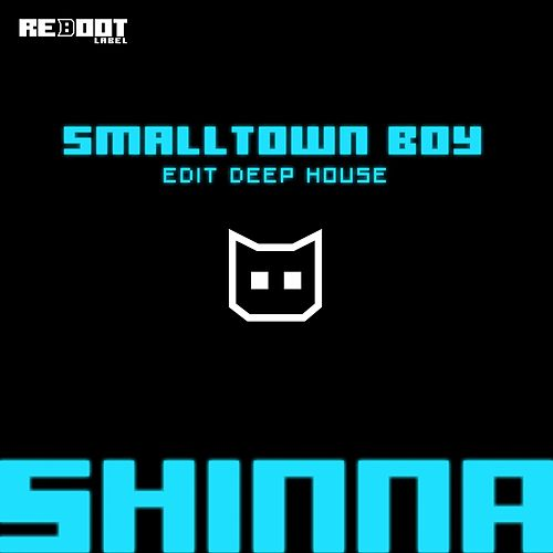 Play & Download Smalltown Boy by Shinna | Napster