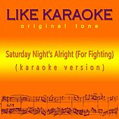 Saturday Night's Alright (For Fighting) de Like Karaoke original tone