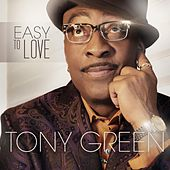 Easy to Love by Tony Green