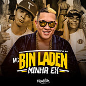 Play & Download Minha Ex by Mc Bin Laden | Napster