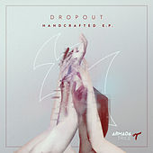 Play & Download Handcrafted E.P. by DropOut | Napster