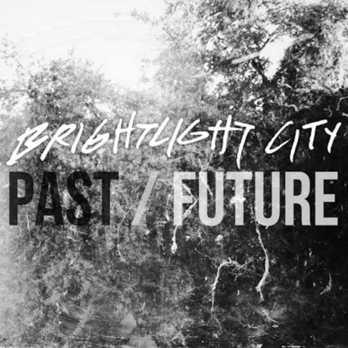 Play & Download Past / Future by Brightlight City   Napster