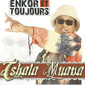 Play & Download Enkor et toujours by Tshala Muana | Napster
