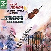 Play & Download Landowski: Un Enfant appelle, La Prison by Mstislav Rostropovich | Napster