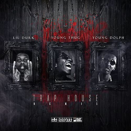 Play & Download Trap House (Remix) [feat. Young Thug & Young Dolph] by Lil Durk | Napster