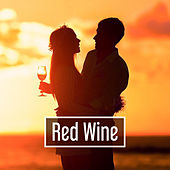 Play & Download Red Wine – Sensual Jazz Music, Romantic Piano, Dinner by Candlelight, Smooth Jazz, Instrumental Sounds at Night, Music for Lovers by Instrumental Jazz Love Songs | Napster