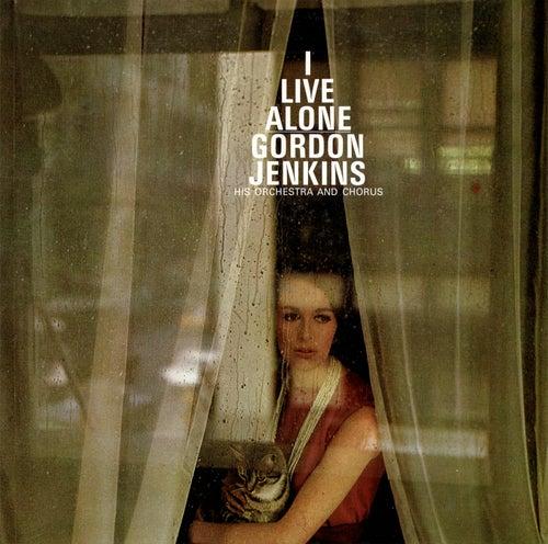 I Live Alone von Gordon Jenkins