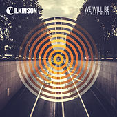Play & Download We Will Be (Extended Mix) by WILKINSON | Napster