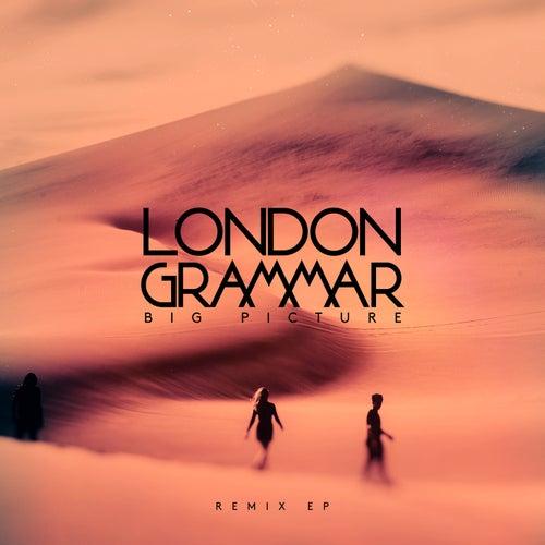 Big Picture (Remix EP) von London Grammar