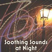 Play & Download Soothing Sounds at Night – Instrumental Jazz Music, Sensual Jazz, Songs for Two, Calm Night, Deep Relaxation, Smooth Jazz by Music for Quiet Moments | Napster