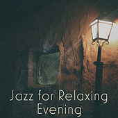 Play & Download Jazz for Relaxing Evening – Instrumental Piano Music, Ambient Rest, Romantic Evening by Relaxing Classical Piano Music | Napster