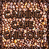 Calming Cafe Chill Out – Cafe Lounge, Chill Out Vibes, Summer Relaxation, Tropical Island by Café Ibiza Chillout Lounge