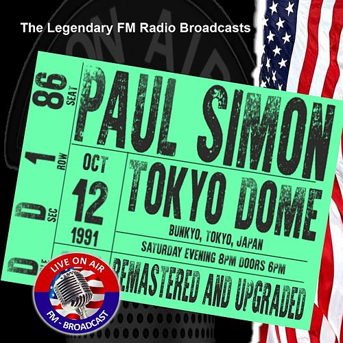 Legendary FM Broadcasts - Tokyo Dome, Tokyo Japan 13th October 1991 von Paul Simon
