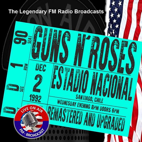 Legendary FM Broadcasts - Estadio Nacional, Santiago, Chile 2nd December 1992 von Guns N' Roses