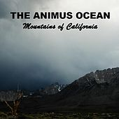 Mountains of California by The Animus Ocean