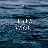 Play & Download Wave Flow (feat. Christian Grant) by Savvy | Napster