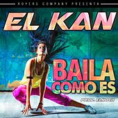 Play & Download Baila Como Es by Kan | Napster